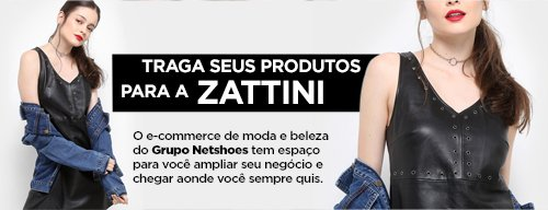 Traga seus produtos para a Zattini
