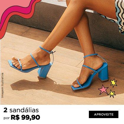 2 sandálias por R$ 99,90
