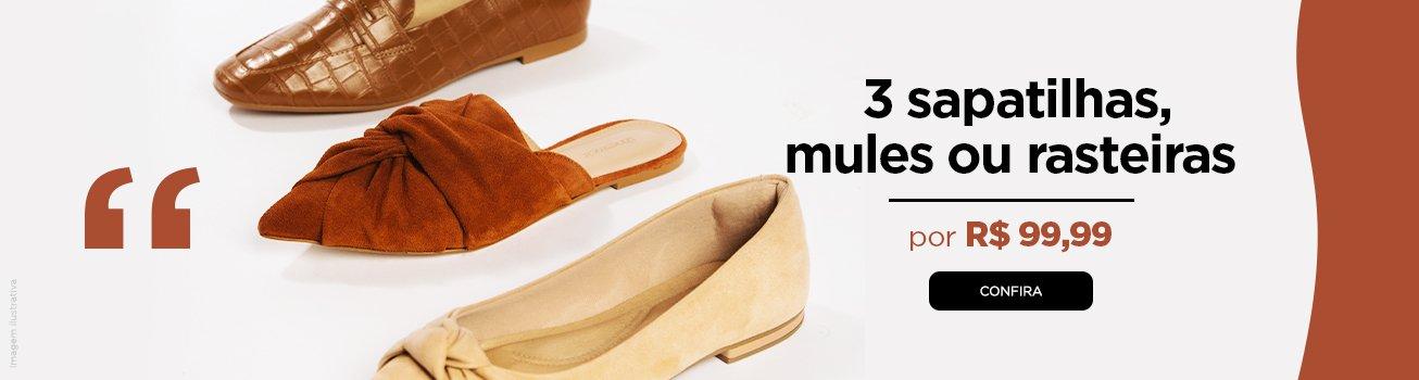 3 sapatilhas, mules e rasteiras por R$ 99,99