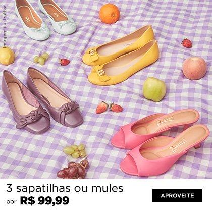 3 sapatilhas ou mules por R$ 99,99