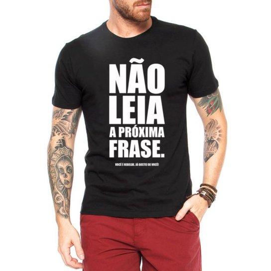 Camiseta Criativa Urbana Frases Engraçadas Não Leia - Preto - Compre ... a09c294395d