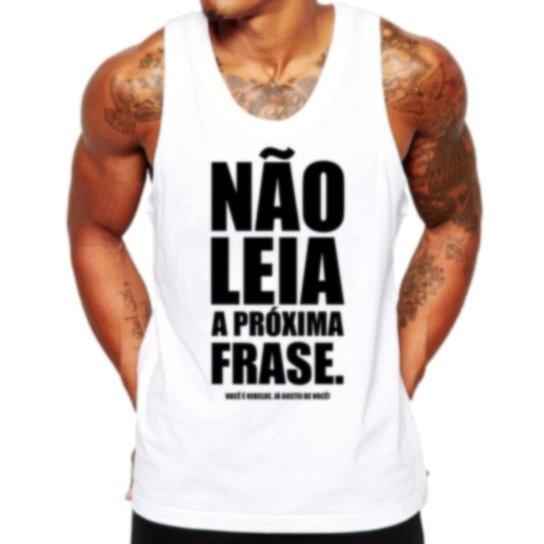 7af5027413 Camiseta Regata Criativa Urbana Frases Engraçadas Não Leia - Branco ...