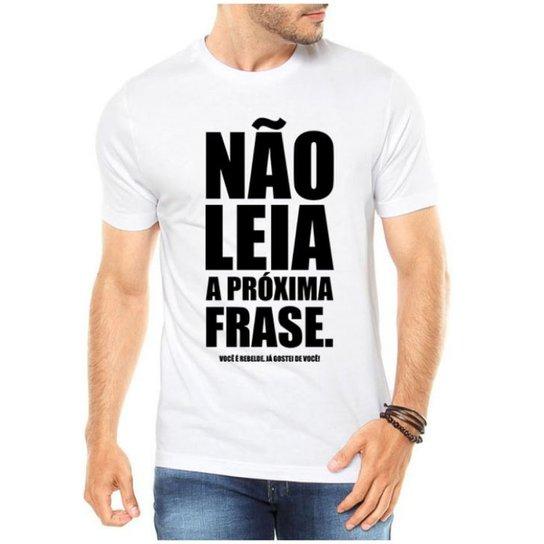 b8a92c3d0 Camiseta Criativa Urbana Frases Engraçadas Não Leia - Branco ...
