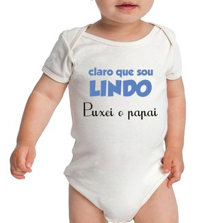 Body Criativa Urbana Bebê Frases Engraçadas Lindo Puxei o Papai Pai