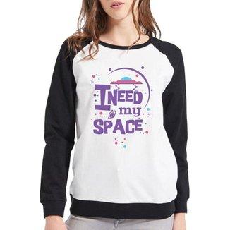 Moletom Raglan  I Need My Space Feminino